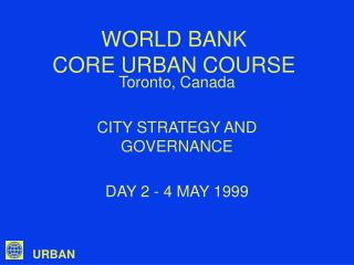 WORLD BANK CORE URBAN COURSE