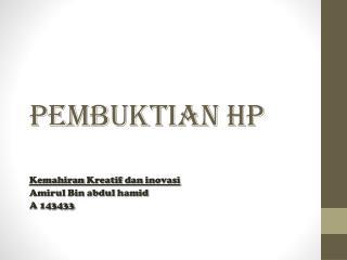 Pembuktian  HP