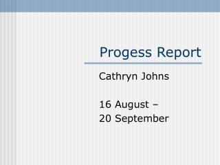 Progess Report