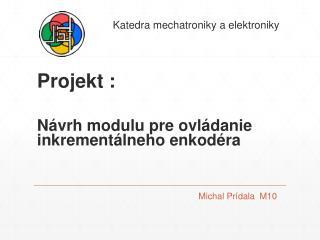 Projekt :  Návrh modulu pre ovládanie inkrementálneho enkodéra