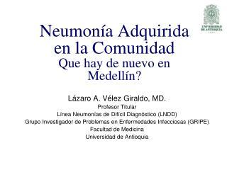 Neumonía Adquirida en la Comunidad Que hay de nuevo en Medellín?