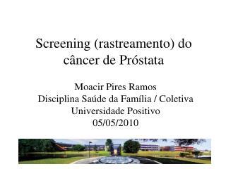 Screening ( rastreamento ) do  câncer  de  Próstata