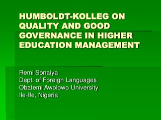 HUMBOLDT-KOLLEG ON QUALITY AND GOOD GOVERNANCE IN HIGHER EDUCATION MANAGEMENT