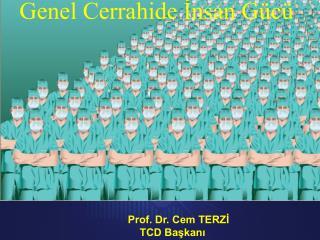 Genel Cerrahide İnsan Gücü