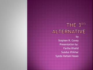 The 3 rd  Alternative