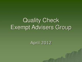 Quality Check Exempt Advisers Group
