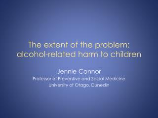 The extent of the problem: alcohol-related harm to children