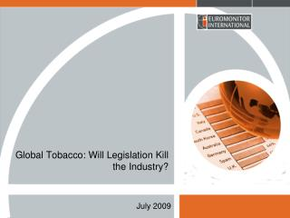 Global Tobacco: Will Legislation Kill the Industry?
