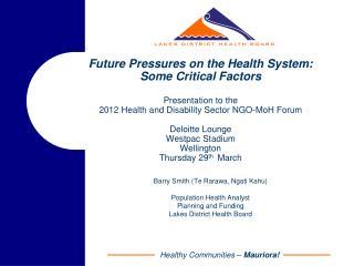Barry Smith (Te Rarawa, Ngati Kahu) Population Health Analyst Planning and Funding