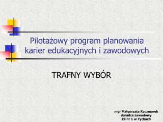 Pilotażowy program planowania karier edukacyjnych i zawodowych