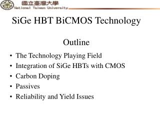 SiGe HBT BiCMOS Technology Outline