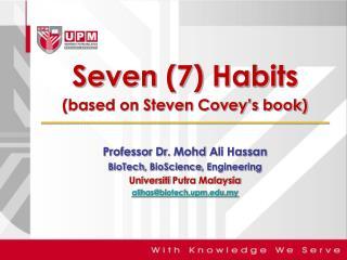 Seven (7) Habits (based on Steven Covey's book)