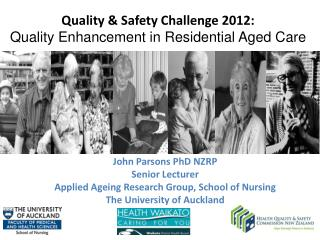 Quality & Safety Challenge 2012: Quality Enhancement in Residential Aged Care