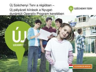 Új Széchenyi Terv a régióban –