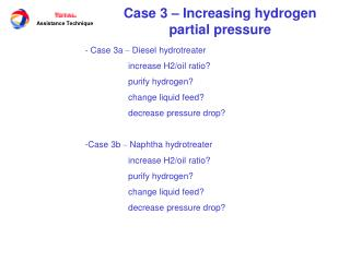 Case 3 – Increasing hydrogen partial pressure