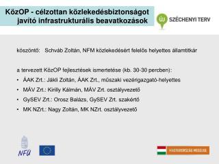 K�zOP - c�lzottan k�zleked�sbiztons�got jav�t� infrastruktur�lis beavatkoz�sok