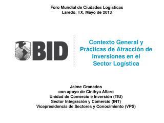 Contexto General y Prácticas de Atracci ón de Inversiones en el Sector Logística