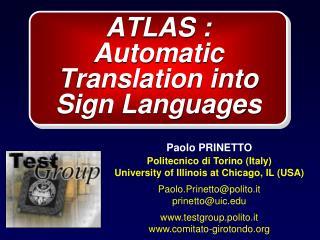 ATLAS :  Automatic Translation into Sign Languages
