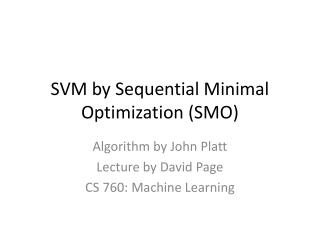 SVM by Sequential Minimal Optimization SMO