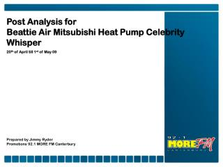 Post Analysis for Beattie Air Mitsubishi Heat Pump Celebrity Whisper