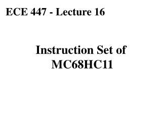 ECE 447 - Lecture 16