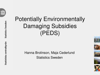 Potentially Environmentally Damaging Subsidies (PEDS)