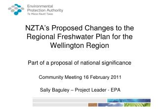 Community Meeting 16 February 2011 Sally Baguley � Project Leader - EPA