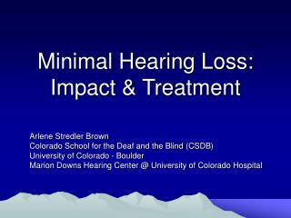 Minimal Hearing Loss: Impact  Treatment