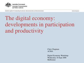 The digital economy: developments in participation and productivity