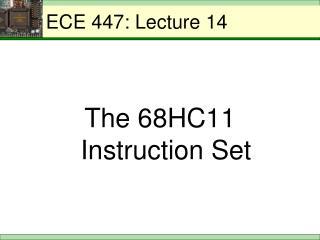 ECE 447: Lecture 14