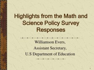 Highlights from the Math and Science Policy Survey Responses