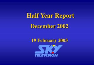 Half Year Report December 2002 19 February 2003