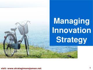 Managing Innovation Strategy