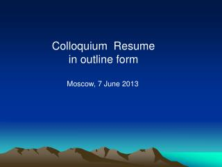 Colloquium  Resume in outline form