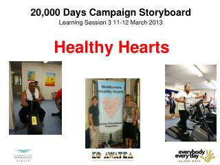20,000 Days Campaign Storyboard Learning Session 3 11-12 March 2013