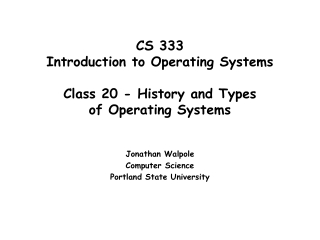 Lecture 1:   A Short History of Operating Systems
