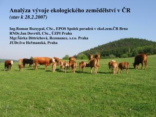 Analýza vývoje ekologického zemědělství v ČR (stav k 28.2.2007)