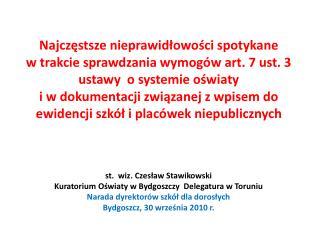 st.  wiz. Czes?aw  Stawikowski Kuratorium O?wiaty w Bydgoszczy  Delegatura w Toruniu