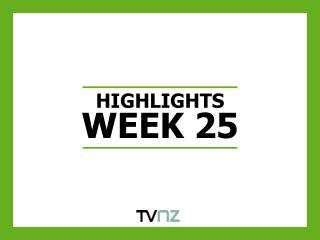 HIGHLIGHTS WEEK 25