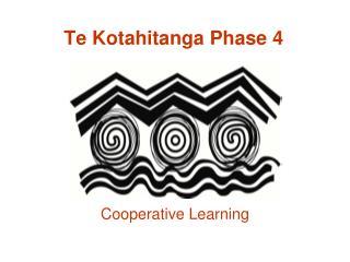 Te Kotahitanga Phase 4