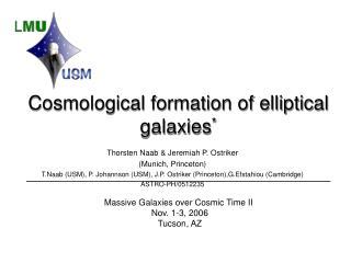 Cosmological formation of elliptical galaxies *