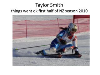 Taylor Smith  things  went ok first half  of NZ  season 2010