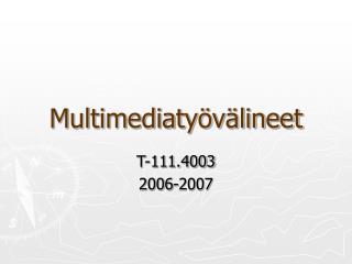 Multimediaty�v�lineet