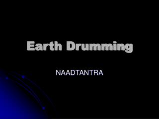 Earth Drumming