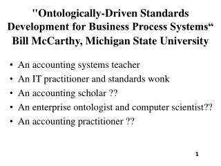 An accounting systems teacher An IT practitioner and standards wonk An accounting scholar ??