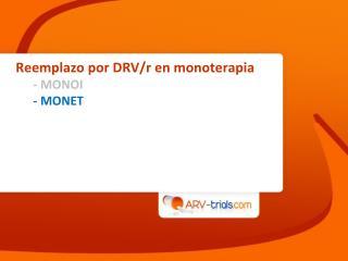 Reemplazo por DRV/r en  monoterapia - MONOI - MONET