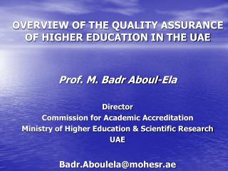 OVERVIEW OF THE QUALITY ASSURANCE OF HIGHER EDUCATION IN THE UAE