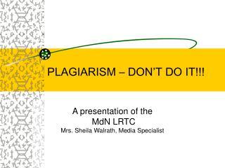 PLAGIARISM   DON T DO IT