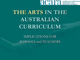 THE ARTS  IN THE AUSTRALIAN CURRICULUM