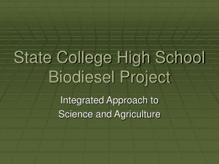 State College High School Biodiesel Project